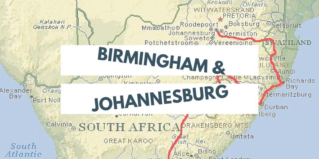 Birmingham & Johannesburg
